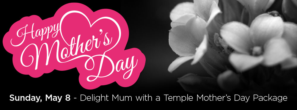 Mothers Day gifts at The Temple