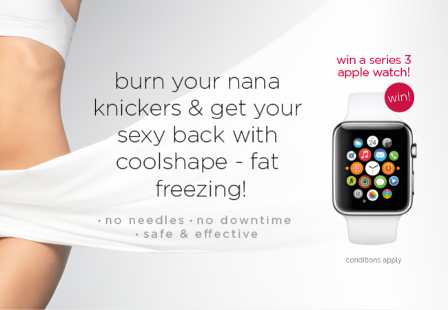 Burn your nana knickers & get your sexy back with coolshape – fat freezing!