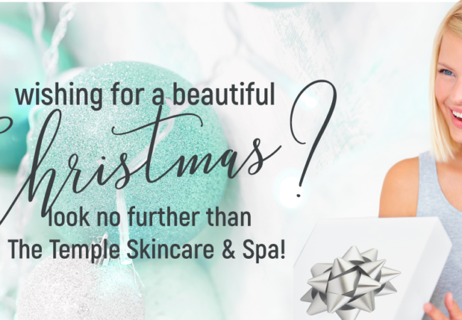 Wishing for a Beautiful Christmas? Look No Further than The Temple Skincare & Spa!