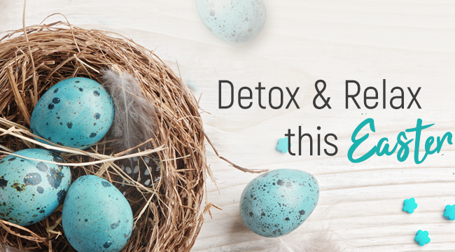 Easter Detox and Relax